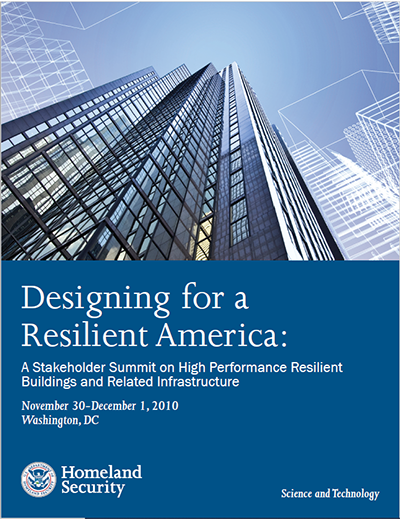 Designing for a Resilient America: A Stakeholder Summit on High Performance Resilient Buildings and Related Infrastructure