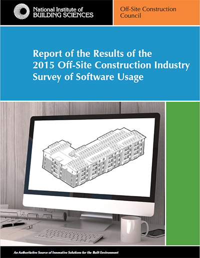 Report of the Results of the 2015 Off-Site Construction Industry Survey of Software Usage