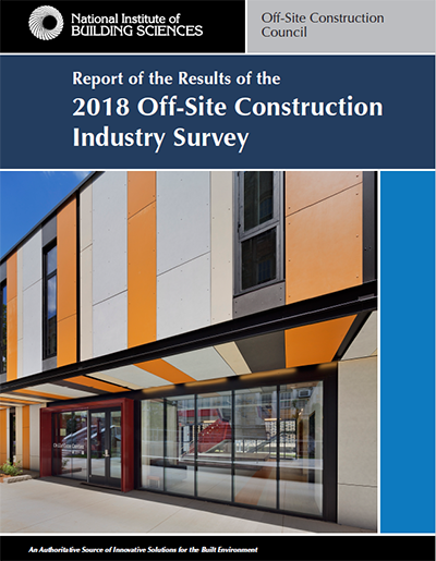 Report of the Results of the 2018 Off-Site Construction Industry Survey